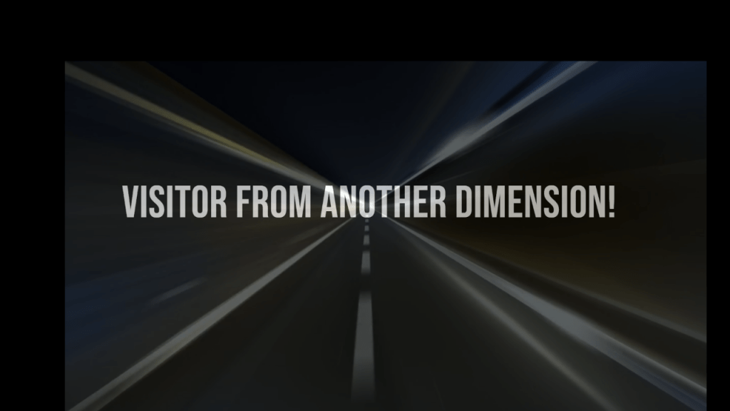 Visitor from Another Dimension